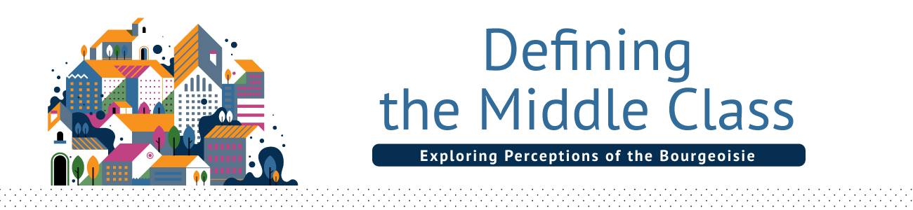 Defining the Middle Class: Exploring Perceptions of the Bourgeoisie